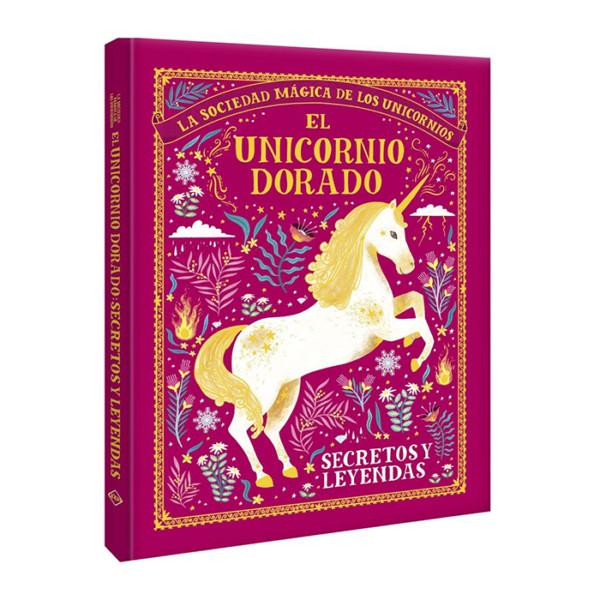 EL UNICORNIO DORADO (SECRETOS Y LEYENDAS)