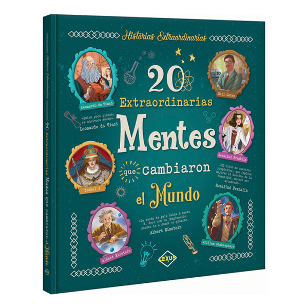 HISTORIAS EXTRAORDINARIAS (20 EXTRAORDINARIOS MENTES QUE CAMBIARON EL MUNDO)