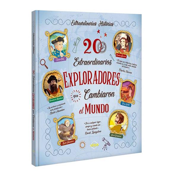 HISTORIAS EXTRAORDINARIAS (20 EXTRAORDINARIOS EXPLORADORES QUE CAMBIARON EL MUNDO)