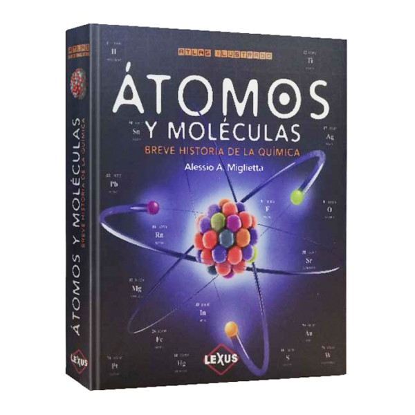ATLAS ILUSTRADO ÁTOMOS Y MOLÉCULAS ( BREVE HISTORIA DE LA QUÍMICA).