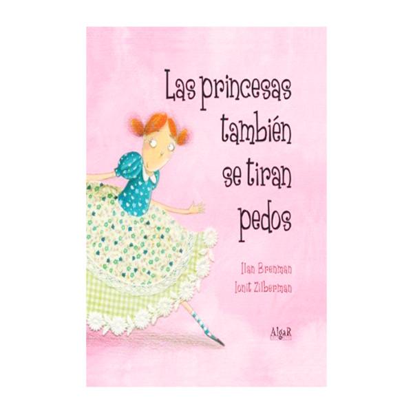Las Princesas Tambien Se Tiran Pedos Algar