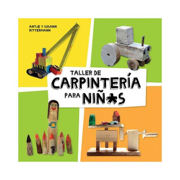 LIBRO TALLER DE CARPINTERIA PARA NIÑAS