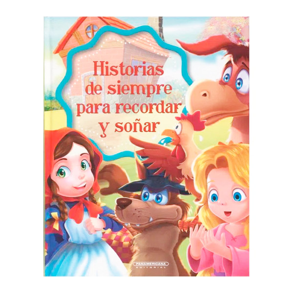 HISTORIAS DE SIEMPRE PARA RECORDAR Y SOÑAR